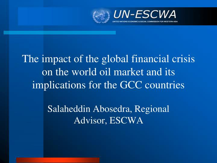 The impact of the global financial crisis on the world oil market and its implications for the GCC countries