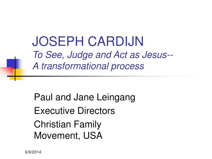 Joseph cardijn to see judge and act as jesus a transformational process