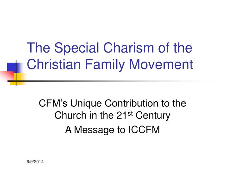 The Special Charism of the Christian Family Movement