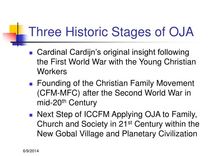 Three Historic Stages of OJA