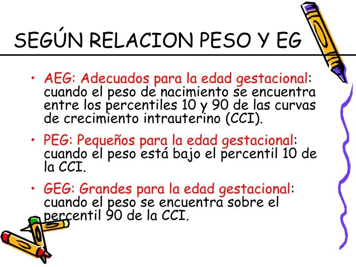 SEGÚN RELACION PESO Y EG
