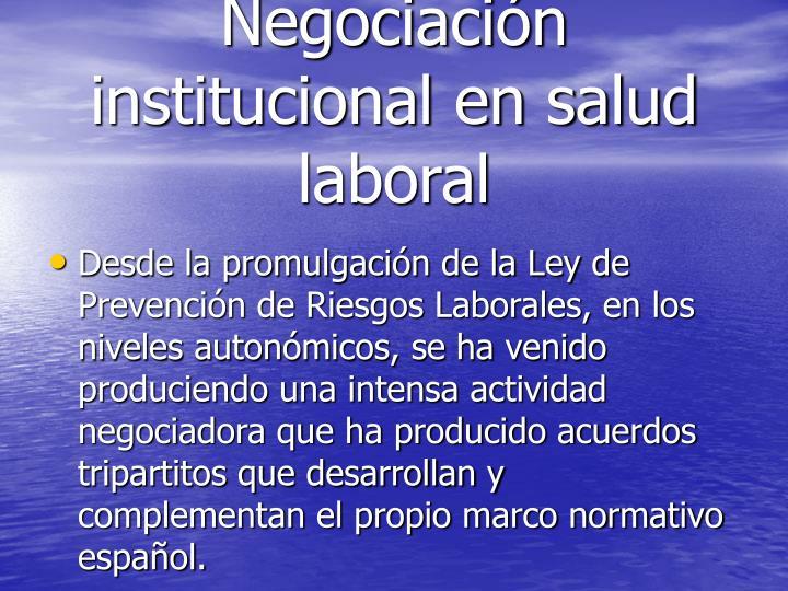 Negociación institucional en salud laboral