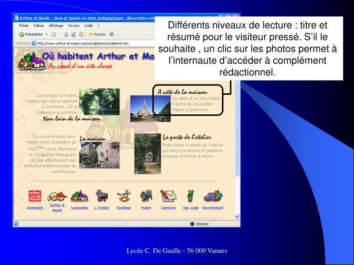 Différents niveaux de lecture : titre et résumé pour le visiteur pressé. S'il le souhaite , un clic sur les photos permet à l'internaute d'accéder à complément rédactionnel.