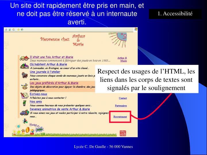 Un site doit rapidement être pris en main, et ne doit pas être réservé à un internaute averti.