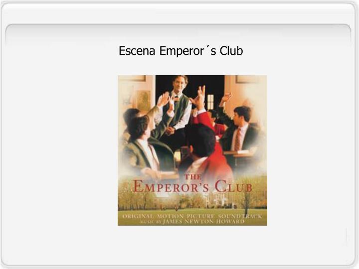 Escena Emperor´s Club