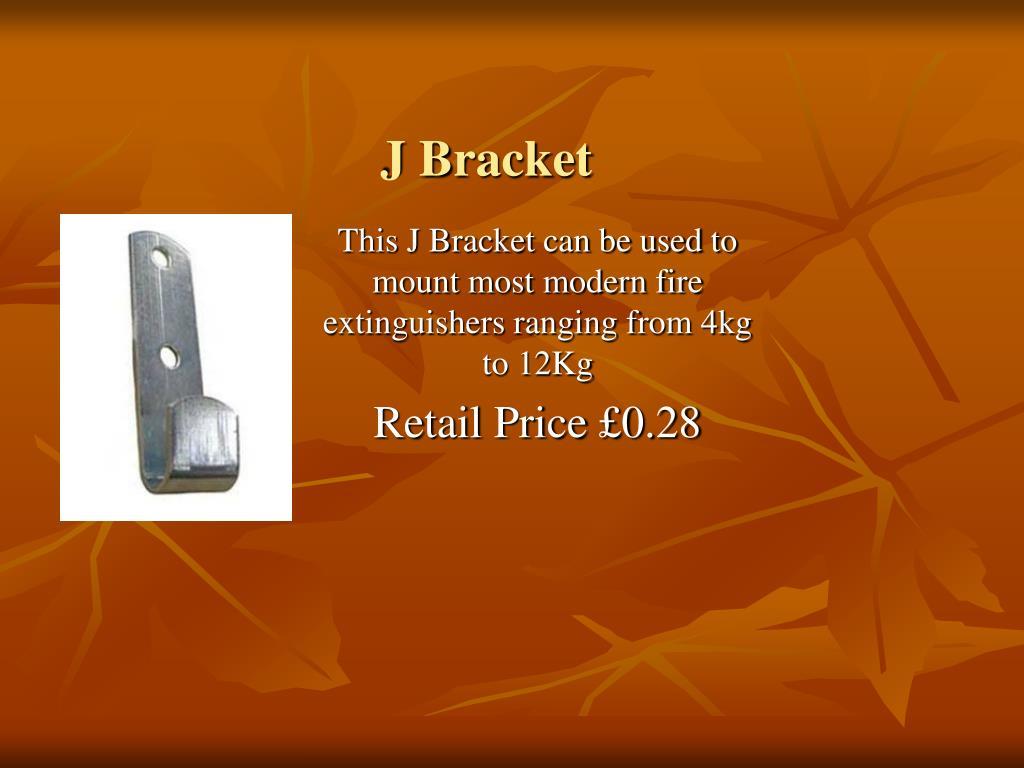 J Bracket