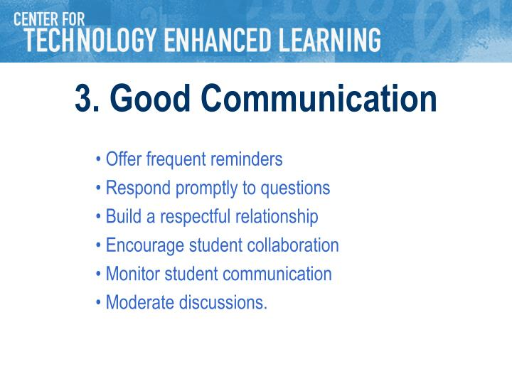 3. Good Communication