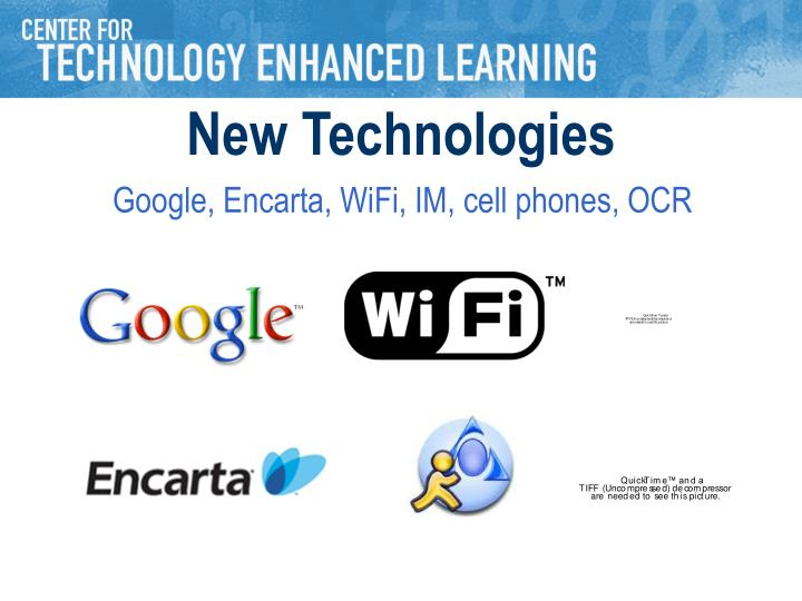 Google, Encarta, WiFi, IM, cell phones, OCR