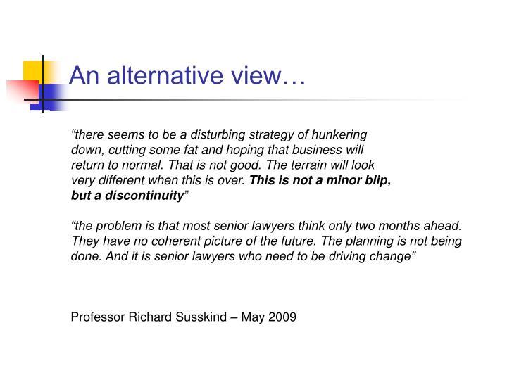 An alternative view…
