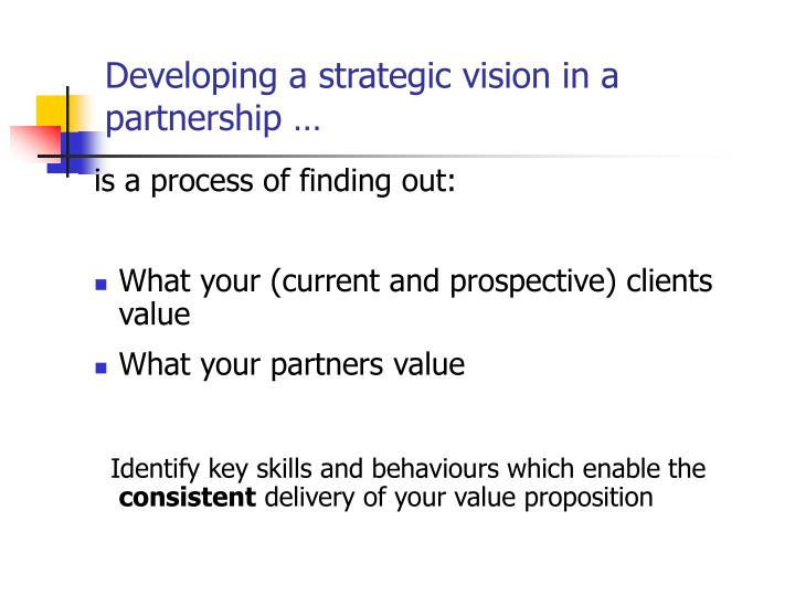 Developing a strategic vision in a partnership …