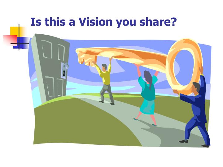 Is this a Vision you share?