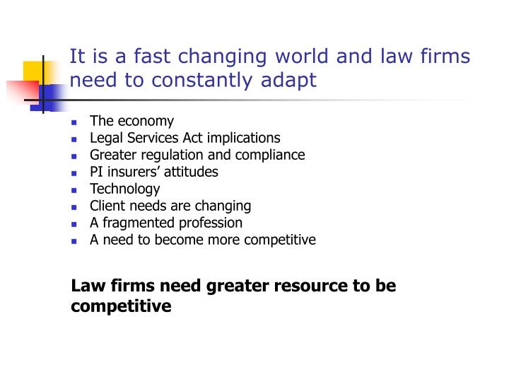 It is a fast changing world and law firms need to constantly adapt