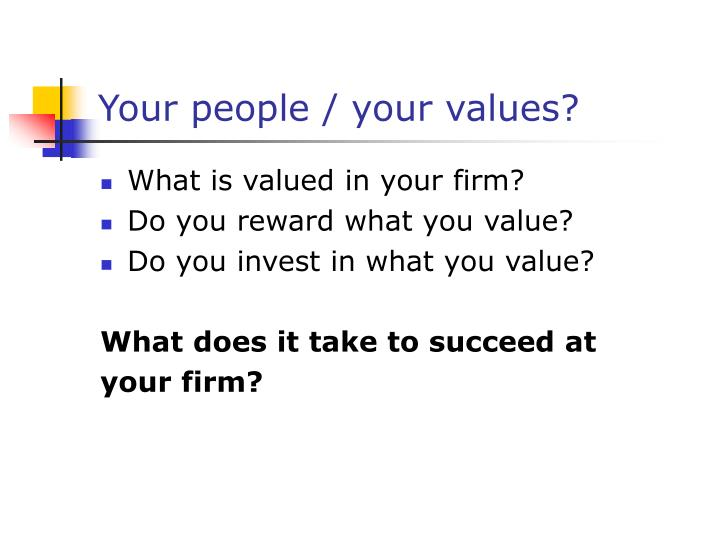Your people / your values?