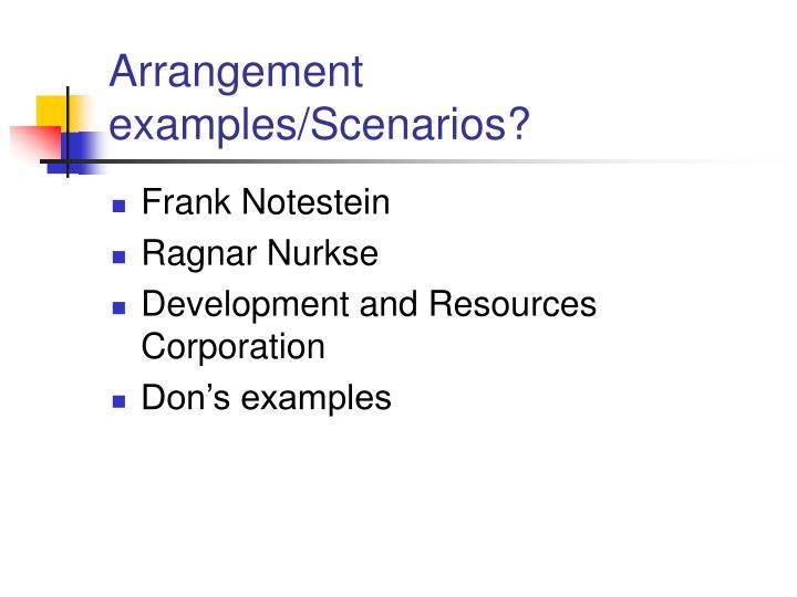 Arrangement examples/Scenarios?