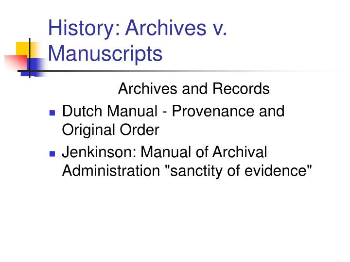 History archives v manuscripts