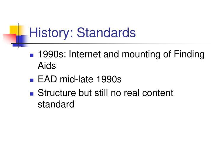 History: Standards