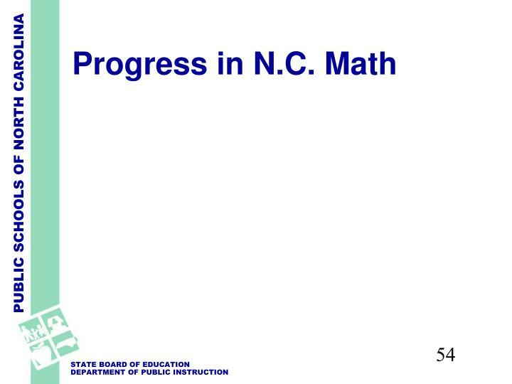 Progress in N.C. Math