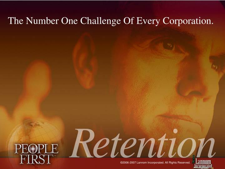 The Number One Challenge Of Every Corporation.