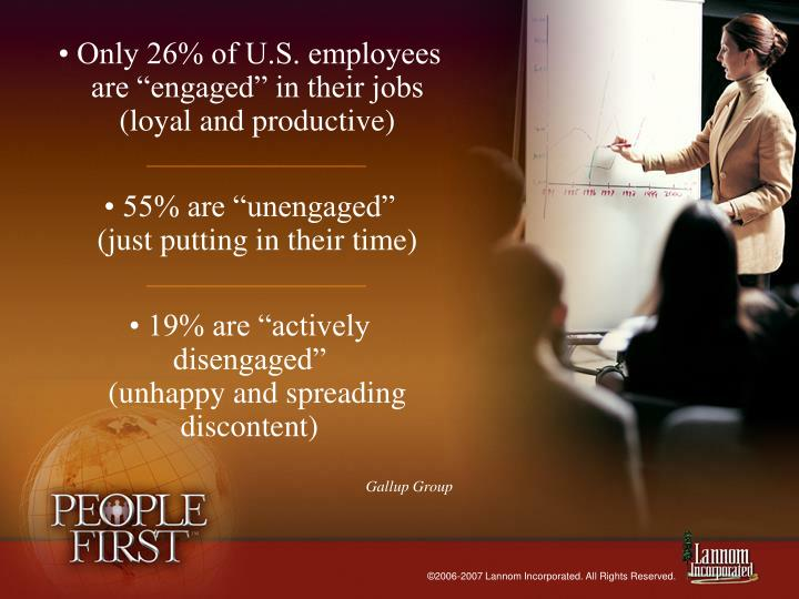 • Only 26% of U.S. employees