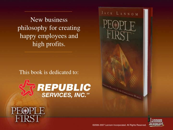 New business philosophy for creating happy employees and high profits.