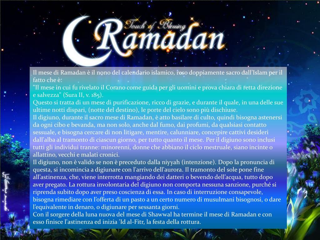 Il mese di Ramadan è il nono del calendario islamico, reso doppiamente sacro dall'Islam per il fatto che è: