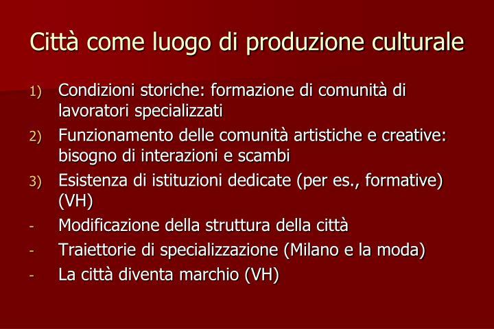 Città come luogo di produzione culturale