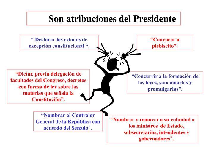 Son atribuciones del Presidente