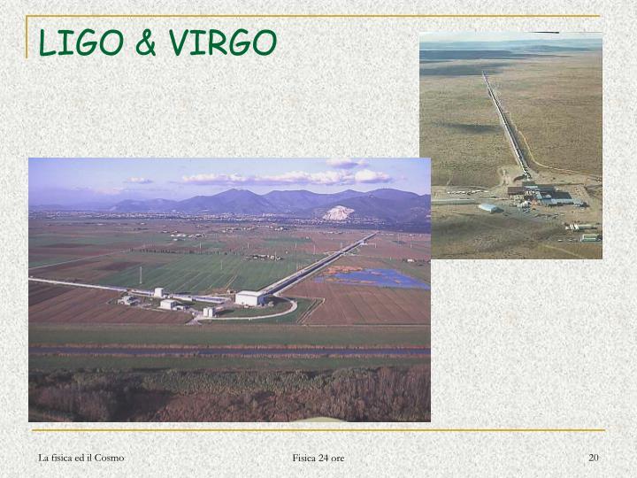 LIGO & VIRGO