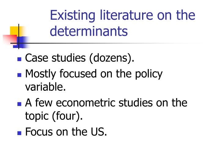 Existing literature on the determinants