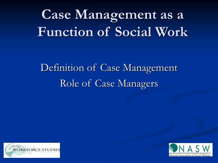 Case Management as a Function of Social Work