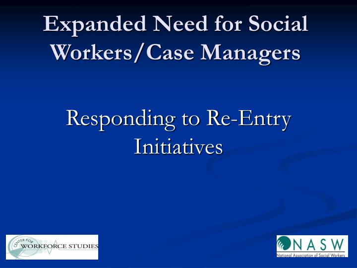 Expanded Need for Social Workers/Case Managers