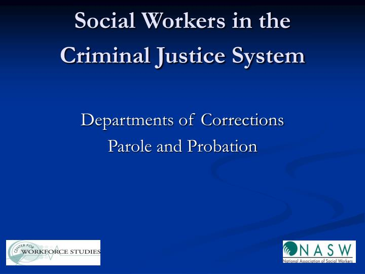 Social Workers in the Criminal Justice System