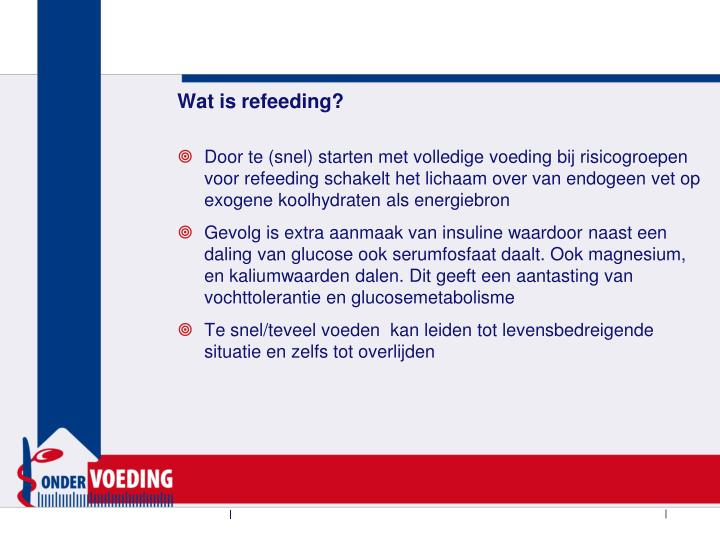 Wat is refeeding?