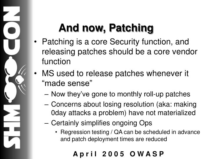 And now, Patching