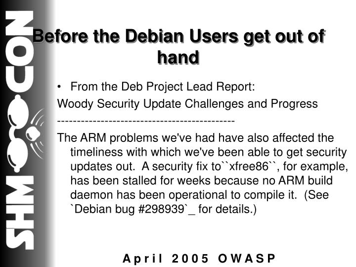 Before the Debian Users get out of hand