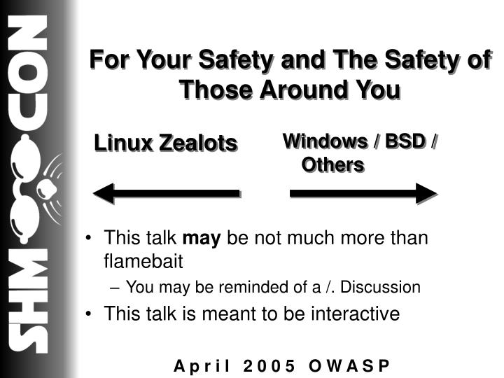 For Your Safety and The Safety of Those Around You