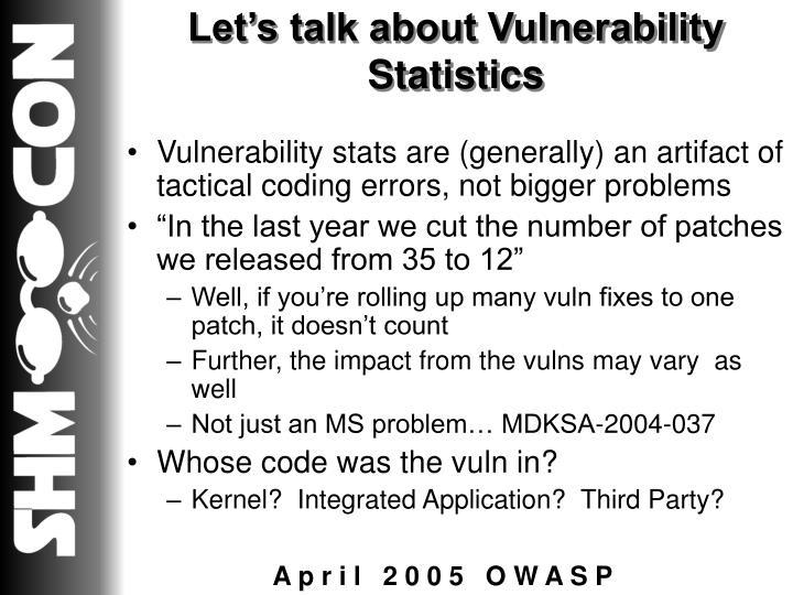 Let's talk about Vulnerability Statistics