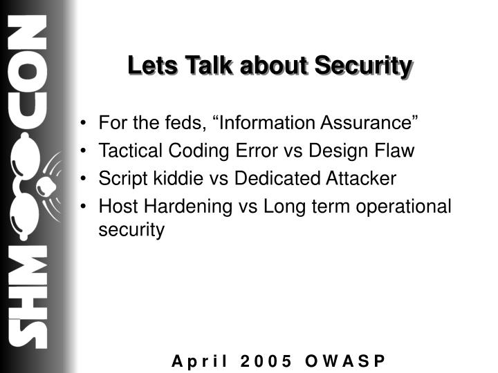 Lets Talk about Security
