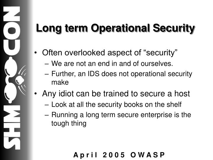 Long term Operational Security