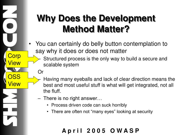 Why Does the Development Method Matter?