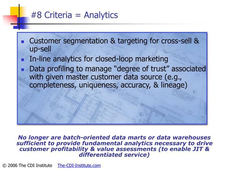 #8 Criteria = Analytics