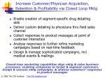increase customer physician acquisition retention profitability via closed loop mktg