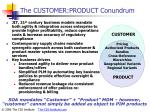the customer product conundrum