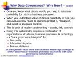 why data governance why now cont d