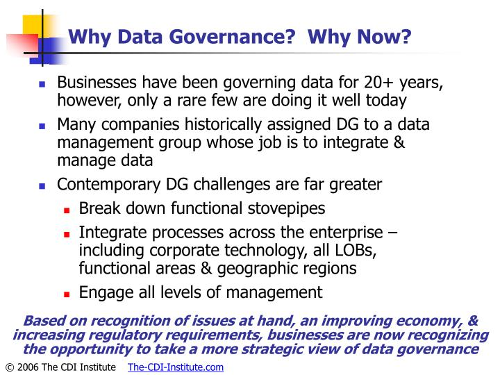 Why Data Governance?  Why Now?