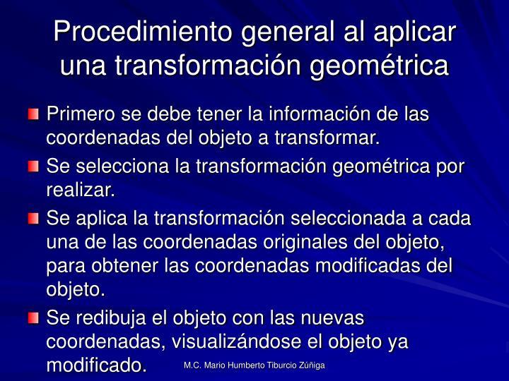 Procedimiento general al aplicar una transformación geométrica