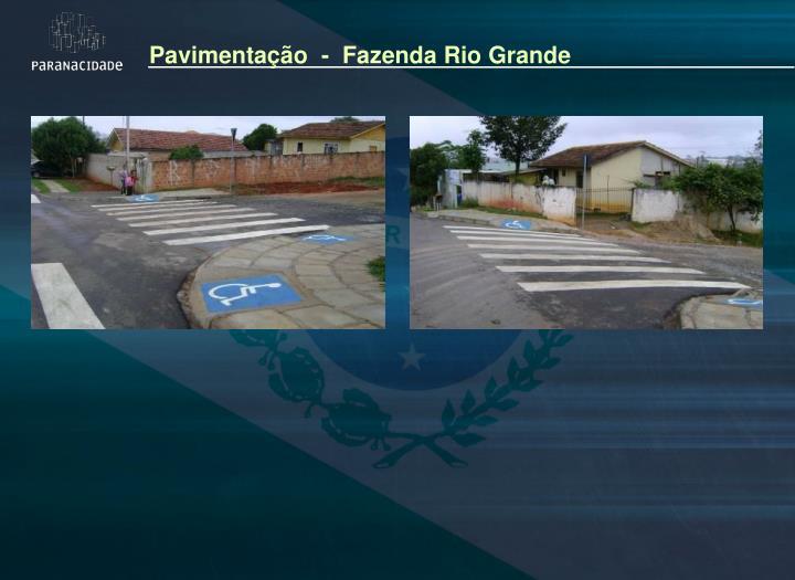 Pavimentação  -  Fazenda Rio Grande