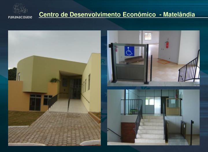 Centro de Desenvolvimento Econômico  - Matelândia