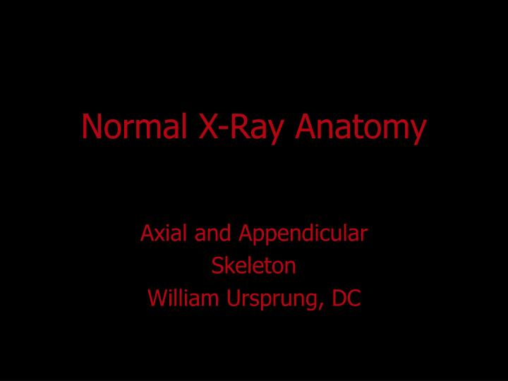 Normal x ray anatomy