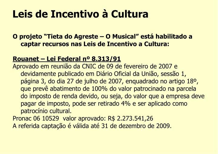 """O projeto """"Tieta do Agreste – O Musical"""" está habilitado a captar recursos nas Leis de Incentivo a Cultura:"""
